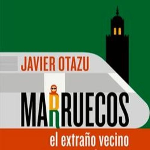 """Presentación del libro """"Marruecos, el extraño vecino"""", de Javier Otazu"""