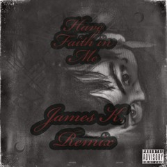 MOONBOY - HAVE FAITH IN ME(James K. Remix)