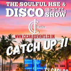 CATCH UP TUES JULY 13TH CJ CARLOS DISCO & SOULFUL HSE CJC RADIO