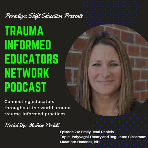 Episode #24:  Emily Read Daniels - Trauma Informed Educators Network Podcast