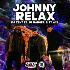 Johnny Relax Ft ST Ranger & TT Ace