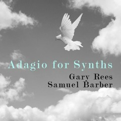 Adagio for Synths (2002, From the Archives) An Interpretation of Barber