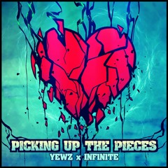YEWZ X INF1N1TE - PICKING UP THE PIECES