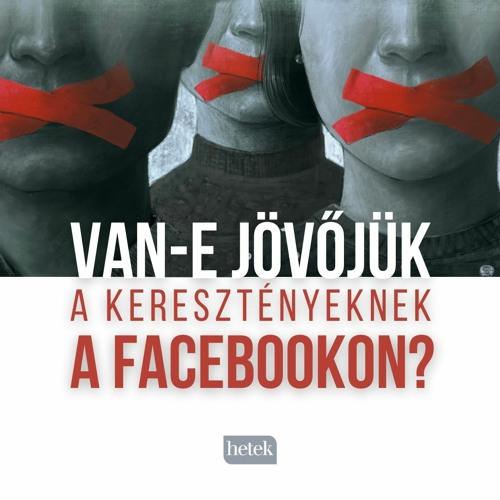 Rákapcsolt a Facebook: így tiltják a konzervatív tartalmakat
