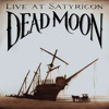Dead Moon Night / Don't Burn the Fires (Unreleased Live Version)