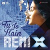 Tu Jo Hain (Remix by DJ Angel) [From