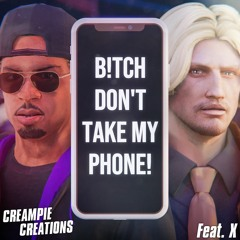 B!tch Don't Take My Phone - Outto-Tune Tyrone Feat. X