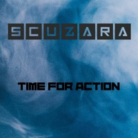 Scuzara - Time For Action (Original Mix)