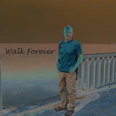 Walk forever