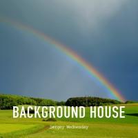 Sergey Wednesday - Background House (Original Mix)