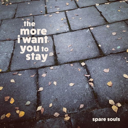 The More I Want You to Stay
