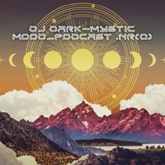 Dj Dark - Mystic Mood_Podcast.Nr(0)