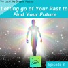 Letting Go of Your Past to Find Your Future: Lucid Sky Dreams Podcast Ep. 003