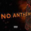Download NO ANTHEM Mp3