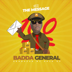 Badda General & Gold Up - The Message [Evidence Music]