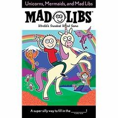 READ [EBOOK] Unicorns, Mermaids, and Mad Libs PDF EBOOK DOWNLOAD