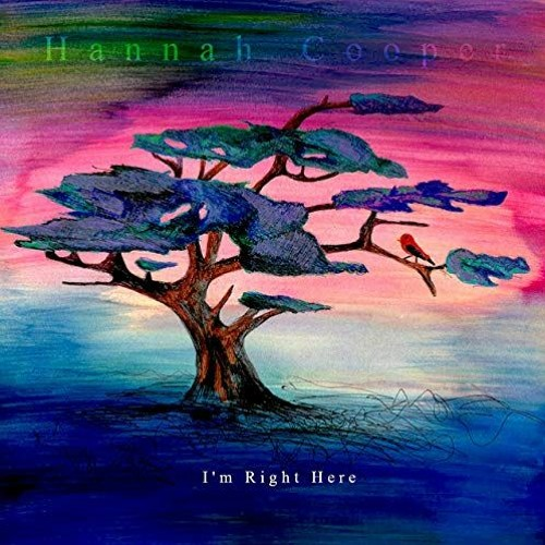 Hannah Cooper : I'm Right Here