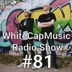 WhiteCapMusic Radio Show - 081