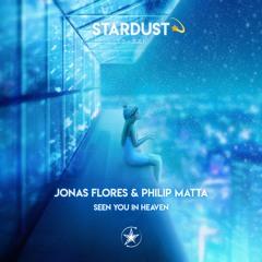 Jonas Flores & Philip Matta - Seen You In Heaven