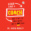 Download Lead Like a Coach by Karen Morley, read by Kirsten Potter Mp3