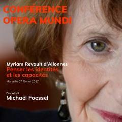 Myriam Revault d'Allonnes - Habiter un monde en crise :  identités, capacités (février 2017)
