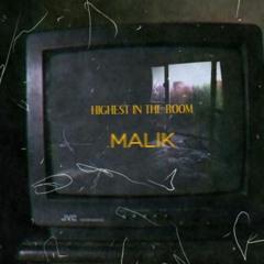 MALIK - HIGHEST IN THE ROOM