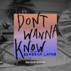 Don't Wanna Know (BRAVVO Remix) [feat. Kendrick Lamar]