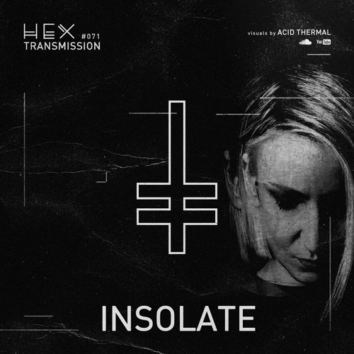 HEX Transmission #071 - Insolate