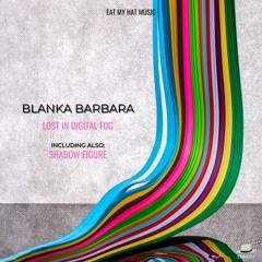 Premiere: Blanka Barbara - Shadow Figure (Original Mix) [Eat My Hat Music]