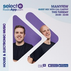 SPECIAL GUEST: MANYFEW - Cal Carthy LIVE on Select Radio (04/05/21)