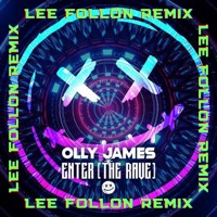 Olly James - Enter The Rave (Lee Follon Official Remix)