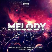 Dimitri Vegas & Like Mike & Steve Aoki & Ummet Oczan- Melody (Hardstyle Edit)