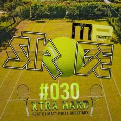 Strobe #030 XTRA HARD - Feat DJ Matt Pritt Guest Mix