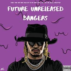 Future Unreleased Bangers