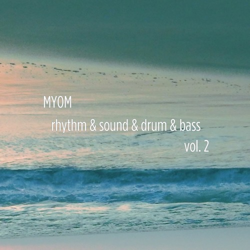 Myom - Rhythm & Sound & Drum & Bass Vol. 2 (Boom Tschak #26)
