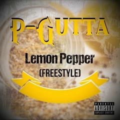 P-Gutta - Lemon Pepper Freestyle