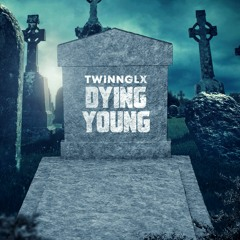 """TwinnGLX - """"Dying Young"""" (Official Audio)"""