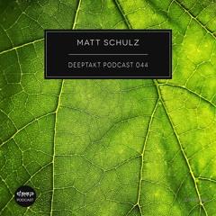 [dtpod044] Matt Schulz - Deeptakt Podcast 044