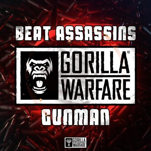 Beat Assassins - Gunman - out now on Gorilla Warefare
