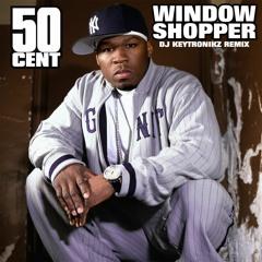 50 Cent - Window Shopper (DJ Keytronikz Remix)