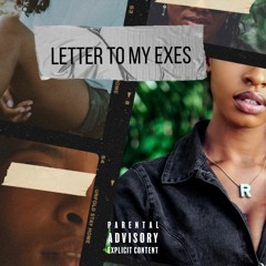 Letter To My Exes (Explicit) - A.Z.I