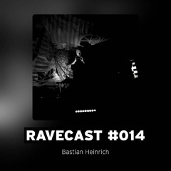 RAVECAST #014