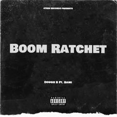 Dougie B Ft. Bami - Boom Ratchet