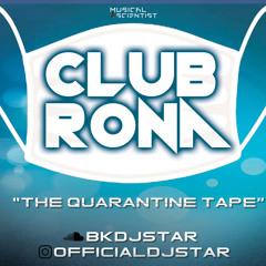 "CLUB RONA ""Quarantine Tape"""