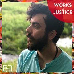 Works of Justice 114 - Kaveh Akbar
