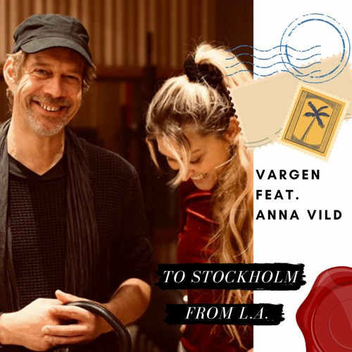 Vargen (feat. Anna Vild) - To Stockholm From L.A.