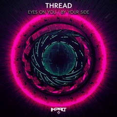 Thread 'By Your Side' [Impact Music]