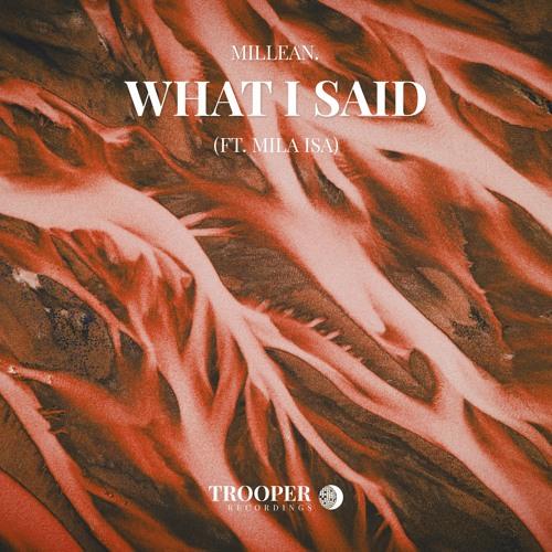 Millean. - What I Said (ft. MILA ISA) (Radio Mix)