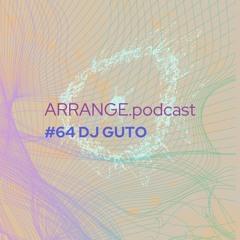 ARRANGE.podcast #64 GUTO