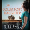Download THE COLLECTOR'S DAUGHTER by Gill Paul Mp3